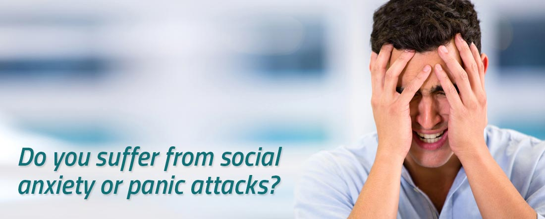 Do you suffer from social anxiety or panic attacks?